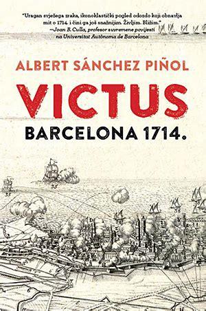 victus barcelona 1714 8496735729 moderna vremena albert s 225 nchez pi 241 ol victus barcelona 1714