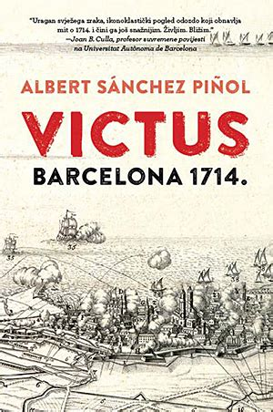 libro victus barcelona 1714 moderna vremena albert s 225 nchez pi 241 ol victus barcelona 1714