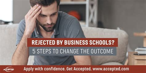 Of Arizona Mba Outcome by Rejected By Business Schools 5 Steps To Change The