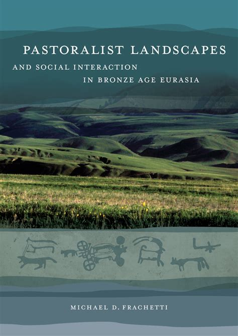 across eurasia books pastoralist landscapes and social interaction in bronze