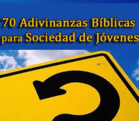 preguntas capciosas de la biblia para jovenes cristianos 70 adivinanzas b 237 blicas para sociedad de j 243 venes
