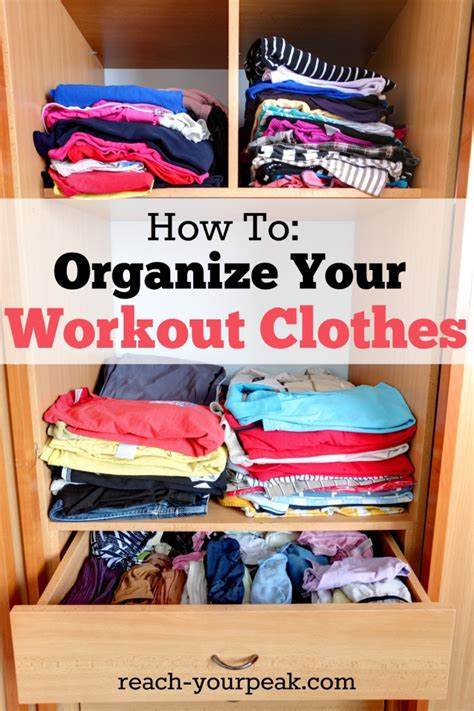 How To Organize T Shirts In A Closet by How To Organize Your Workout Gear Reach Your Peak