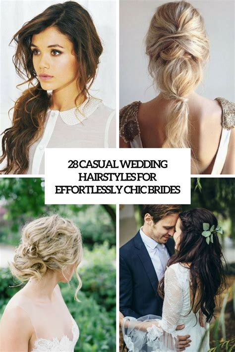 Wedding Hairstyles Casual by 28 Casual Wedding Hairstyles For Effortlessly Chic Brides