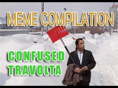 Meme Compilation - confused travolta meme compilation most hilarious