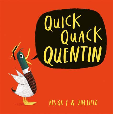 quick quack quentin jim field