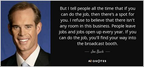 Joe Francis Doesnt Want To Leave And Other Stuff by Joe Buck Quote But I Tell All The Time That If You