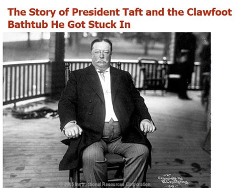 did president taft get stuck in a bathtub who was the president that got stuck in the bathtub 28