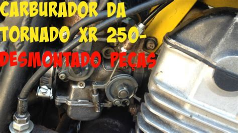 carburador da tornado xr  desmontado pecas youtube