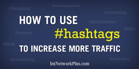 how to use hashtags to increase more traffic