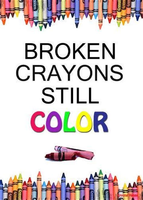 color sayings broken crayons still color picture quotes