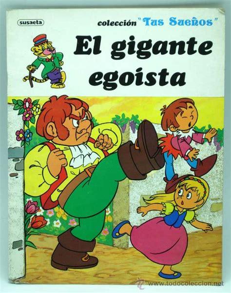 libro el gigante egoista el gigante egoista cuento colecci 243 n tus sue 241 os comprar libros de cuentos en todocoleccion