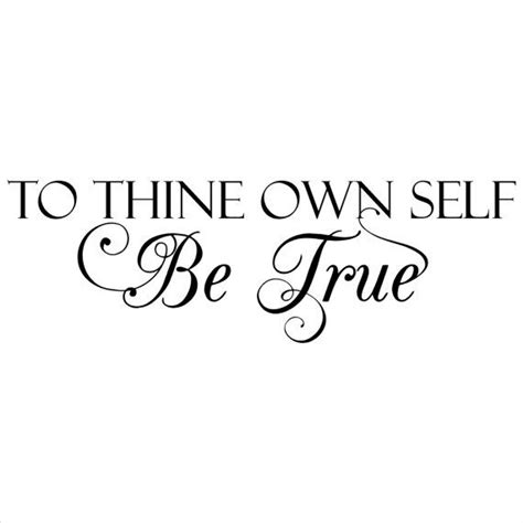 to thine own self be true tattoo to thine own self be true customizable wall decal