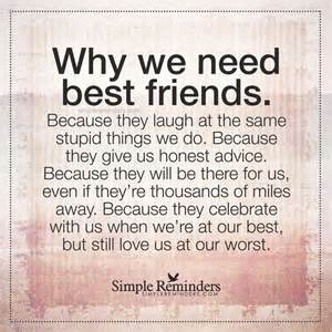 Why we need best friends because they laugh at the same stupid