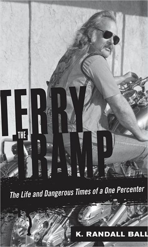Terry the Tramp: The Life and Dangerous Times of a One