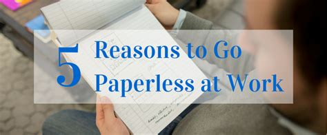 9 Reasons To Go Cing by 5 Reasons To Go Paperless At Work Msm Advisors