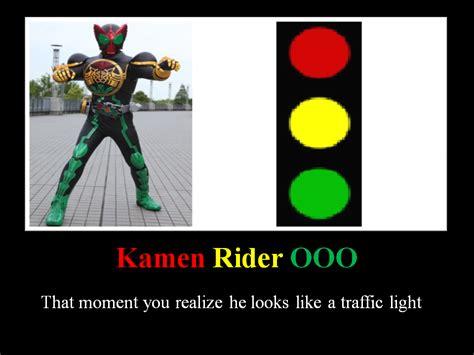 Ooo Meme - ooo is a traffic light by kamen rider chaos on deviantart
