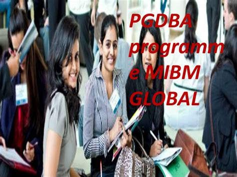 Global Mba Programmes In India by Mibm Global Top Mba Programs In India