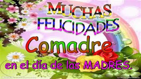 imagenes bonitas de cumpleaños para mi comadre muchas felicidades comadre en el d 237 a de las madres youtube