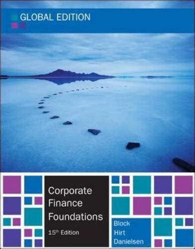 corporate finance foundations global edition 15th edition by block hirt danielsen test bank