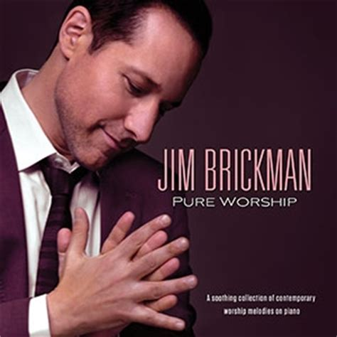 my song jim brickman jim brickman goes to church with new album quot worship