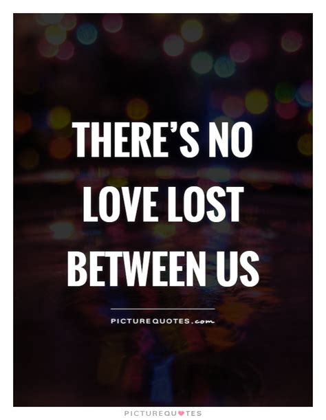 lost love quotes lost love sayings lost love picture quotes page