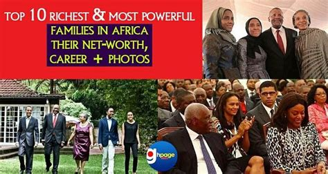 asnm 10 secrets from the wealthiest family in world history top 10 richest and most powerful families in africa their net worth career photos