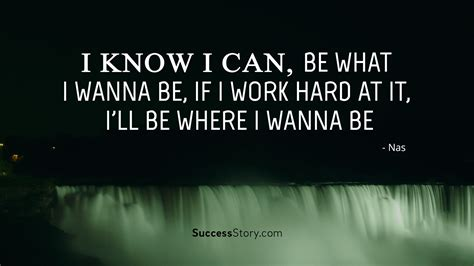 nas i can famous nas quotes inspirational quotes successstory