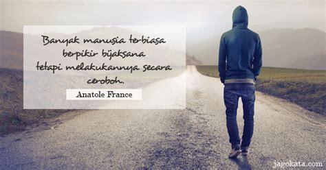 anatole france  manusia terbiasa berpikir bijaksana
