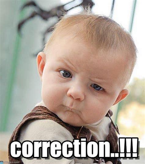 Correction Meme - correction memes