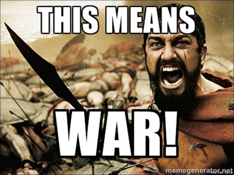 This Means War Meme - this memes war image memes at relatably com