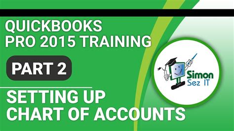 quickbooks tutorial part 2 quickbooks pro 2015 tutorial setting up the chart of