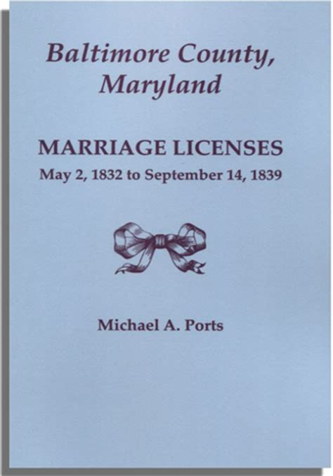 Baltimore County Marriage Records Baltimore County Maryland Marriage Licenses May 2 1832 To September 14 1839