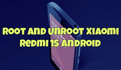 tutorial unroot xiaomi 1s tutorial root and unroot xiaomi redmi 1s android