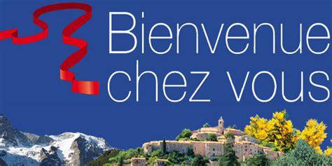 Bienvenu Chez Vous by Bienvenue Chez Vous Re D 233 Couvrez Votre R 233 Gion 224 Petit