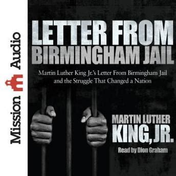 letter from birmingham summary listen to letter from birmingham by martin luther 1364