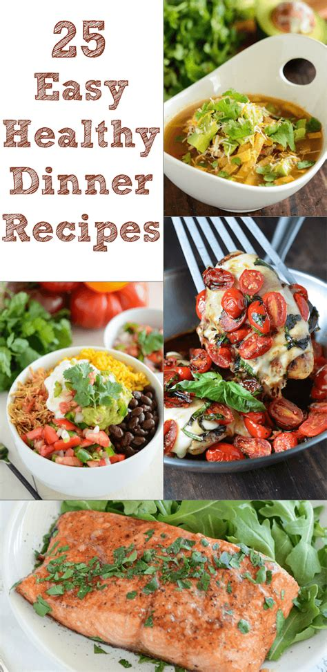 easy entree recipes dinner 25 easy healthy dinner recipes the novice chef