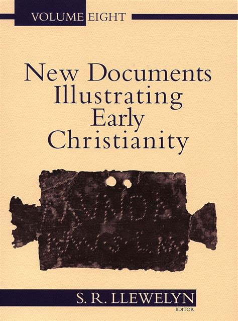 New Documents Illustrating Early Christianity new documents illustrating early christianity v8 s r