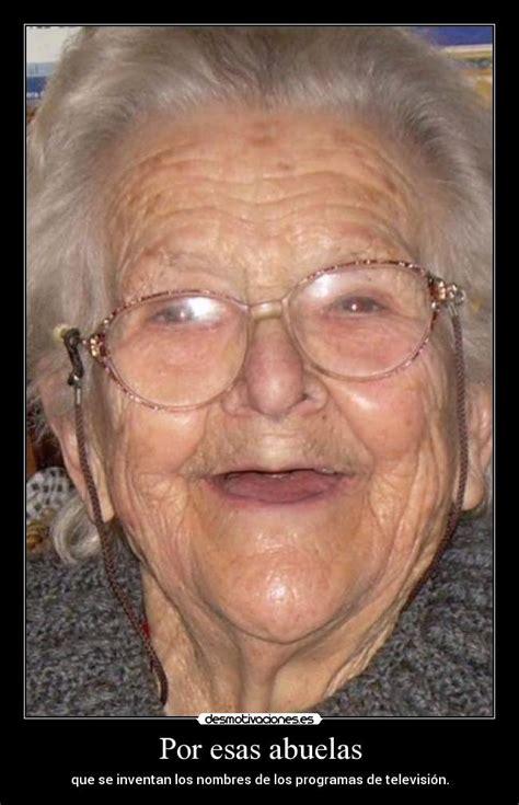 imagenes groseras de abuelas por esas abuelas desmotivaciones