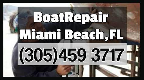 boat repair miami boat fiberglass repair miami beach 305 459 3717 youtube