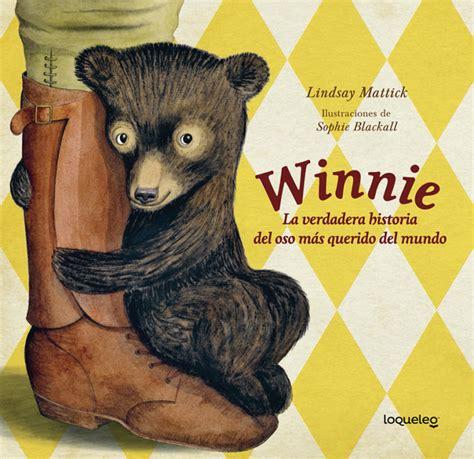 libro historia del mundo antiguo winnie la verdadera historia del oso m 225 s querido del mundo