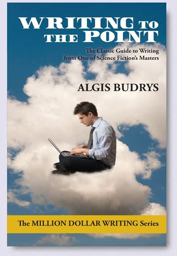 Out Now Writing To The Point By Algis Budrys Zeno