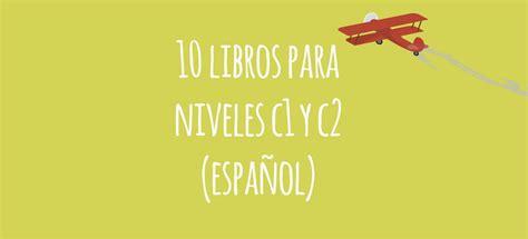 c de c1 libro 8416273480 10 libros de lectura para estudiantes de c1 y c2 espa 241 ol