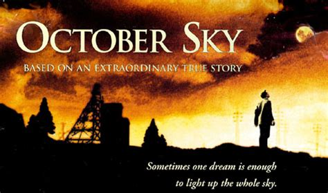 October Sky Essay by Write Like No One Is Reading October Sky A Reaction Paper