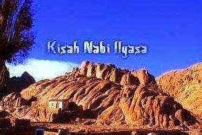 Kisah Nabi Nabi Ilyasa As kisah hidup nabi ilyasa as pengganti nabi ilyas konfrontasi