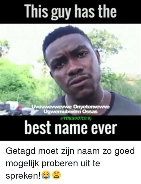 Funniest Meme Ever - 25 best memes about best name ever best name ever memes