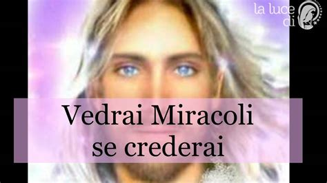 vedrai miracoli testo canto vedrai miracoli se crederai la luce di