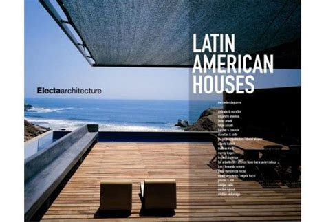 latin house america latin american houses architecture books better living through design