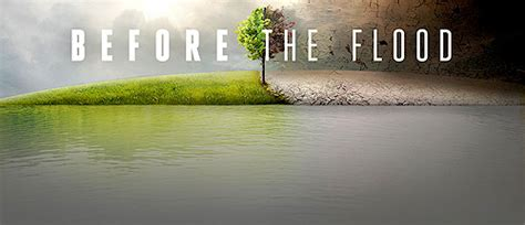 watch before the flood 2016 full movie official trailer watch before the flood leonardo dicaprio s climate change documentary punchbaby