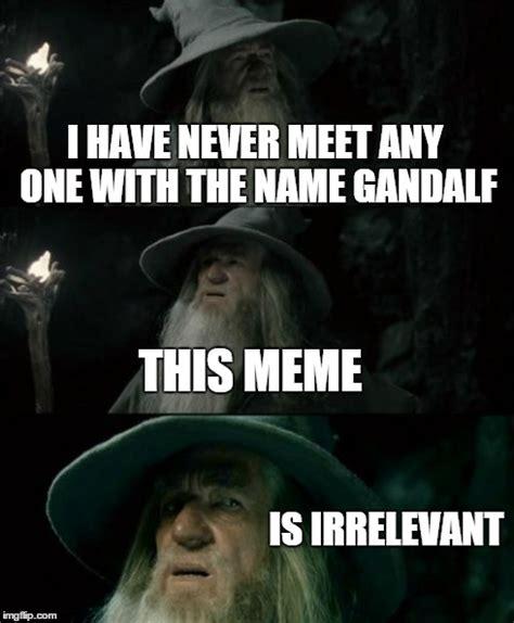 Irrelevant Meme - am i the only one around here meme imgflip