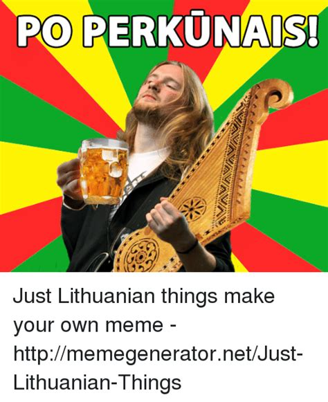 Make You Own Meme - 25 best memes about grand lithuanian grand lithuanian memes